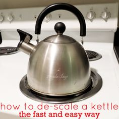How to De-Scale a Tea Kettle the fast and easy way