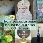 how to repurpose household items 60+