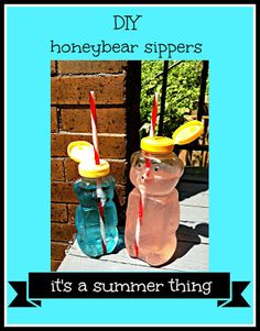 Honeybears: Because They're TOO CUTE to toss! what to do with empty honey bears, diy honeybear ideas, honey bear cups, honeybear straw, cocktail cup idea