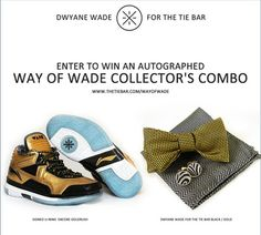 Win Autographed Way of Wade Goldrush Kicks & Dwyane Wade for The Tie Bar Collector's Combo
