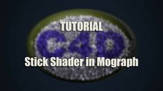 Tutorial: Stick Shader in MoGraph using Xpresso by Orestis Konstantinidis. Tutorial example: https://vimeo.com/72060089