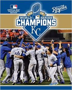 2015 World Series Champions: Kansas City Royals: Major League Baseball: 9780771059766: Amazon.com: Books