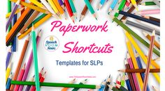 Paperwork Shortcuts, Templates for SLPs