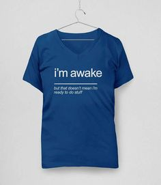 aa9a6346a This funny sarcasm t-shirt is the perfect morning tee to throw on your  sarcastic body when you just don t feel like getting out of bed (but you  have to).