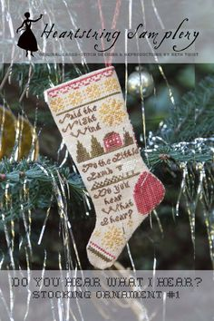 Do You Hear What I Hear Christmas Stocking Ornament is the title of this cross stitch pattern from Heartstring Samplery that is stitched with Gentle Art Sampler threads (Gold Leaf, Cinnamon, Buttermilk, Piney Woods and Ruby Slipper). Cross Stitch Christmas Stockings, Cross Stitch Stocking, Cross Stitch Kits, Cross Stitch Patterns, Ruby Slippers, Christmas Carol, Beautiful Patterns, Needlework, Couture