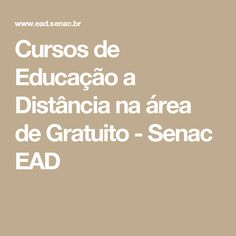 Cursos de Educação a Distância na área de Gratuito - Senac EAD