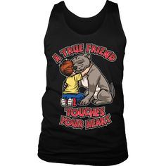 Pitbull Shirt - A True Friend Touches Your Heart