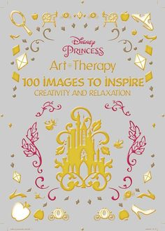 Disney Princess: 100 Images to Inspire Creativity and Relaxation by Catherine Saunier-Talec and Anne Le Meur