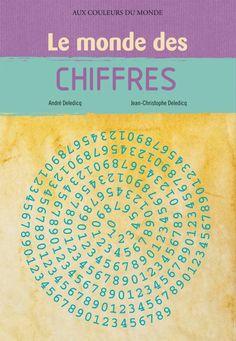 Ce livre nous invite à découvrir les étapes de cette passionnante aventure des chiffres à travers les siècles et les civilisations.