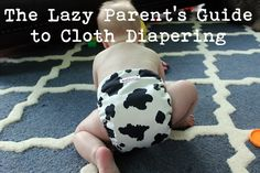 The Lazy Parent's Guide to Cloth Diapering