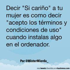 """Decir """"Si cariño"""" a tu mujer. #humor #risa #graciosas #chistosas #divertidas"""
