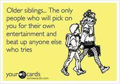 Older siblings. Humor