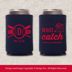 What A Catch - Baseball Wedding Koozie by designpro1 on Etsy https://www.etsy.com/listing/216157416/what-a-catch-baseball-wedding-koozie