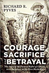 Courage, Sacrifice and Betrayal: The Story of the Victoria Rifles of Canada, Battalion, in the First World War by Richard Pyves provides a detailed account New Books, Good Books, World War I, Rifles, Wwi, Betrayal, First World, The One, Canada
