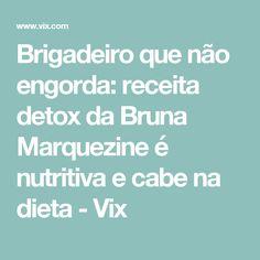 Brigadeiro que não engorda: receita detox da Bruna Marquezine é nutritiva e cabe na dieta - Vix