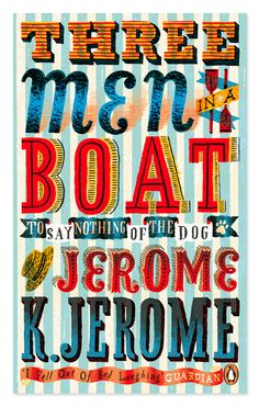 Jerome K. Jerome, Three Men in a Boat, Penguin Classics, Cover by Jonny Hannah. Book Cover Design, Book Design, Boat Covers, Penguin Books, Flyer, Book Lists, Reading Lists, The Book, Book Worms