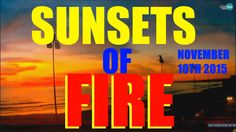SUNSETS OF FIRE - PLANET-X UPDATE - NOVEMBER 10TH 2015