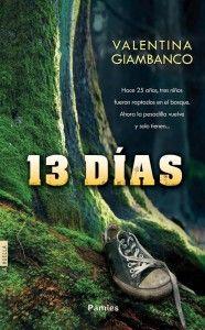 13 días, de Valentina Giambanco http://www.librosyliteratura.es/13-dias.html