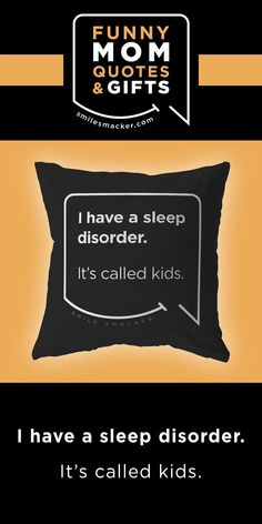 Mom's sleep disorder ~ Smack this quote onto Throw Pillows & more. We're here to send a smile your way when #momlife gets crazy! Find your #smilestyle at smilesmacker.com Moms Sleep, Motherhood Funny, Funny Mom Quotes, Birthday Gift For Wife, Gift Quotes, Love You More Than, Parenting Quotes, Mom Humor, Best Mom