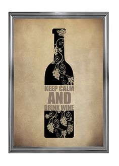 Keep Calm and Drink Wine... @Amber Donatelli i like that this one is diff !