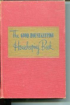The Good Housekeeping Housekeeping Book, 1947. I want!