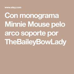 Con monograma Minnie Mouse pelo arco soporte por TheBaileyBowLady