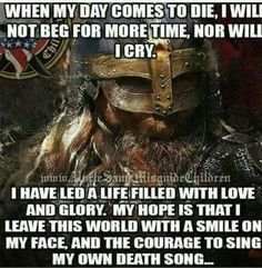 The way of the Vikings Viking Life, Viking Warrior, Warrior Spirit, Warrior Quotes, Great Quotes, Inspirational Quotes, Motivational Quotes, Wisdom Quotes, Me Quotes