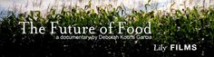 The Future of Food - A Film on GMO foods.  I heard that this was life changing from someone who always has great information to share.