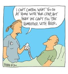 beer and cpap. at least the patient wears his cpap at home! Respiratory Humor, Respiratory Therapy, Medical Humor, Nurse Humor, Medical School, Hospital Humor, Sleep Medicine, Medicine Journal, Home Health Care