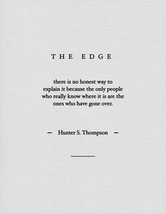 Unsaid Words — Hunter S. Great Quotes, Quotes To Live By, Inspirational Quotes, Daily Quotes, The Words, Pretty Words, Beautiful Words, Beautiful Things, Poetry Quotes