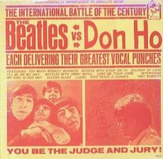 The Beatles vs. Don Ho. This record will be mine!