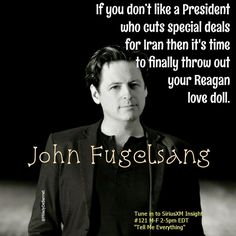 If you don't like a President who cuts special deals for Iran then it's time to finally throw out your Reagan love doll. --John Fugelsang