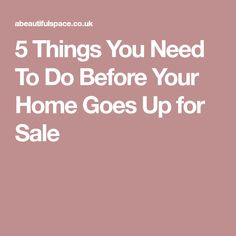 5 Things You Need To Do Before Your Home Goes Up for Sale