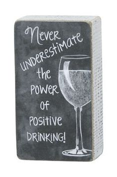 Never underestimate the power of positive drinking! #wine #winelovers #WineQuotes