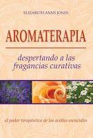 BIBLIOTECA DA FATIMA: Aromaterapia-Despertando a las fragrâncias curativ...