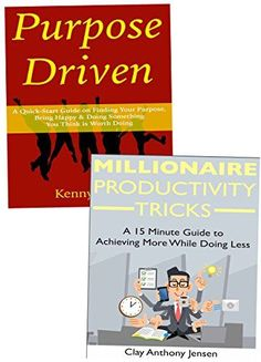 Purpose & Productivity in Your Life & Results: Live with Purpose & Become a Productive Person Who Everybody Loves  & Respect, http://www.amazon.com/gp/product/B07888K758/ref=cm_sw_r_pi_eb_k3cnAbPVQEC0H