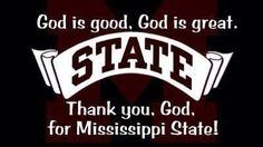 Thank you, God, for Mississippi State!
