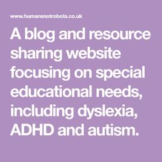 A blog and resource sharing website focusing on special educational needs, including dyslexia, ADHD and autism. Special Educational Needs, Learning Support, Adhd And Autism, Dyslexia, Special Needs, Website, Blog, Blogging