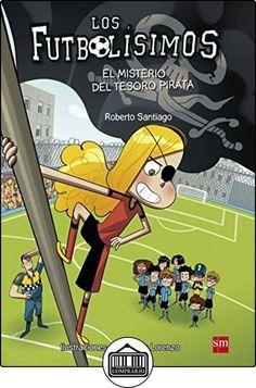 El misterio del tesoro pirata (Los Futbolísimos) de Roberto Santiago ✿ Libros infantiles y juveniles - (De 6 a 9 años) ✿