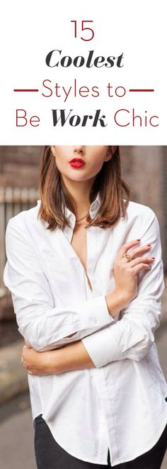 15 Coolest styles to be work chic.