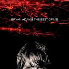 The Best of Me. Artist : Bryan Adams. Binding : Audio CD. The only thing that looks good on me is you. Format : CD. Number of Discs : 1. Summer of '69. Have you ever really loved a woman. | eBay!