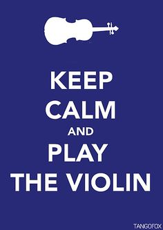 keep calm and play the violin - Google Search