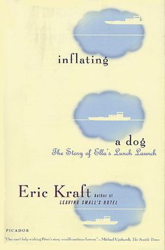 Inflating a Dog: The Story of Ella's Lunch Launch by Eric Kraft. Read 12/2/2014 - 12/12/2014. Wasn't too crazy about it.