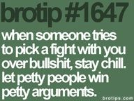 let petty people win petty arguments.