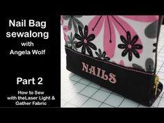 Video Sew-A-Long Manicure Bag with Angela Wolf - Part 2 of 5 - YouTube