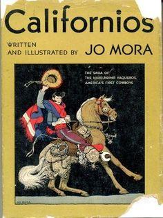 Californios, the saga of the hard-riding vaqueros,: America's first cowboys; by Joseph Jacinto Mora,