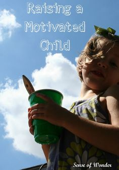 Sense of Wonder: Raising a Motivated Child