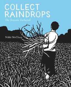Collect Raindrops: The Seasons Gathered by Nikki McClure Cut Paper Illustration, Book Illustrations, Abrams Books, Paper Artist, Rain Drops, Paper Cutting, Good Books, Free Books, Childrens Books