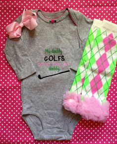"Baby Clothes: Baby Girl Pink & Green ""My Daddy Golfs Better Than Your Daddy"" Onesie & Leg Warmers"