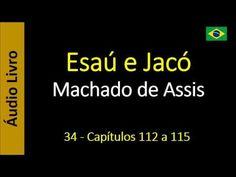 Machado de Assis - Esaú e Jacó - 34 - Capítulos 112 a 115